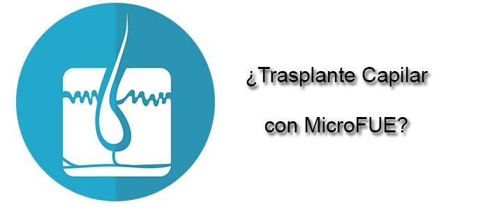 Trasplante capilar con MicroFUE