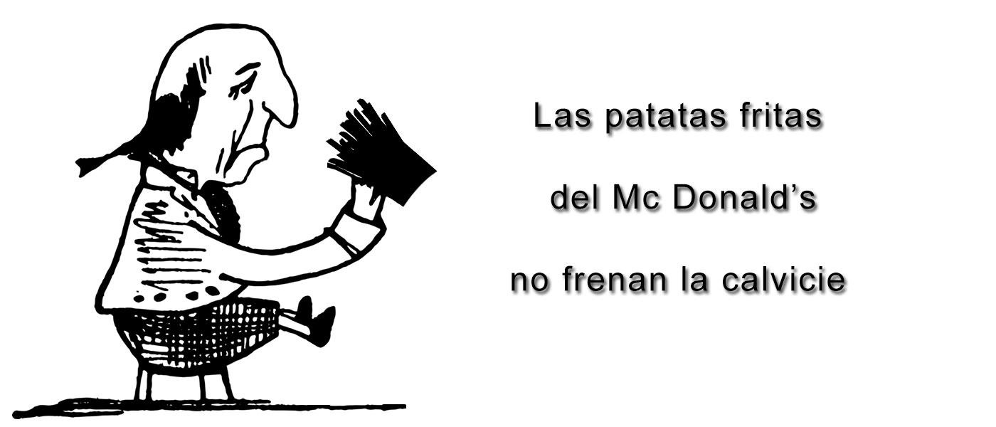 Las patatas fritas del Mc Donald's no frenan la calvicie