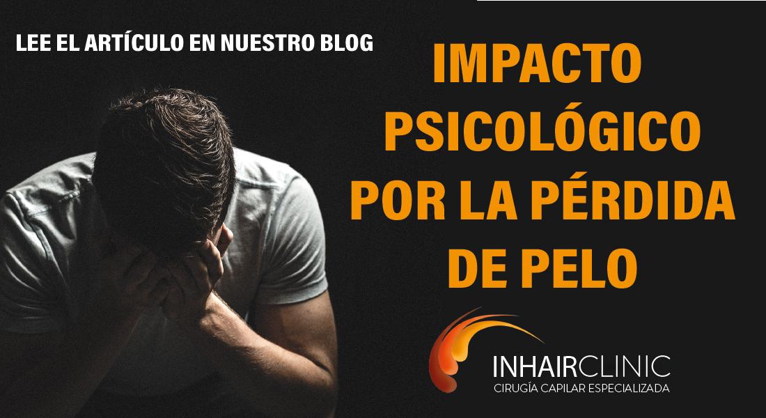 IMPACTO PSICOLOGICO DE LA CAÍDA DEL PELO