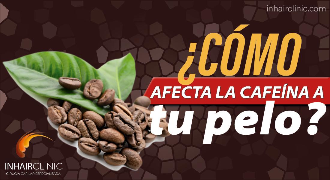 EFECTOS DE LA CAFEÍNA EN EL PELO